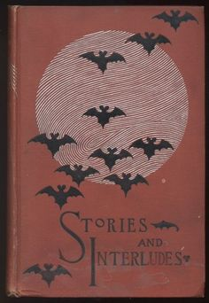 STORIES AND INTERLUDES by Barry Pain, NY: Harper, 1892 Thompson Rare Books - bats by sandy