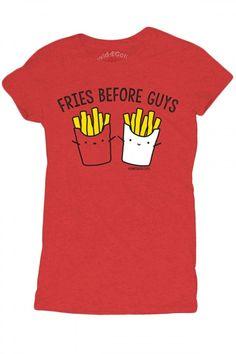 Women's Fries Before Guys T-Shirt