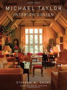 "~January 2009. Michael Taylor Interior Design. ""The life and work of the groundbreaking interior designer and inventor of the ""California Look.""  One of the most innovative, imitated, and internationally respected design icons of the twentieth century, Michael Taylor brought with him a new vision that changed California's, and the profession's, approach to interiors""."