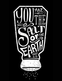 "Typography - ""Salt and Light"" by graphic designer Sel Thomson Typography Inspiration, Graphic Design Inspiration, Typography Letters, Typography Design, Lettering Art, Quote Design, Bible Art, Bible Quotes, Typographie Fonts"