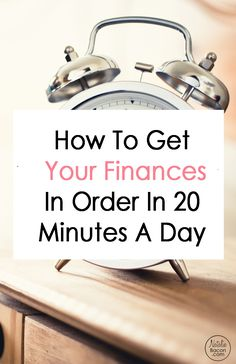How To Get Your Finances In Order By Committing To 20 Minutes A Day via @natalierbacon