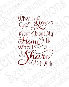 What I Love Most About My Home Is Who I Share It With Digital File. Use this file with your Cricut Explore or Silhouette Cameo to create a wood sign stencil or vinyl decal. JPG file is great for making framed clip art.  Files Compatible With ~ SVG for Cricut Design Space SVG for Silhouette Studio Designer DXF for Silhouette Studio JPEG JPG - Clip Art for Printing  *****BE SURE TO CHECK OUR ETSY STORE BANNER AND ANNOUNCEMENTS FOR OUR CURRENT OFFER OR COUPON CODE*****  *******You will not…