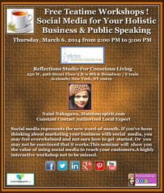 Free Teatime Workshops ! Social Media for Your Holistic Business & Public Speaking Thursday, March 6, 2014 from 2:00 PM to 3:00 PM  For Registration Please Click Below Link https://events.r20.constantcontact.com/register/eventReg?oeidk=a07e8zqhbjk831de0fd&oseq=&c=&ch=