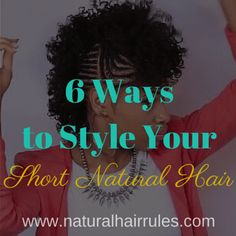 6 Ways to Style Your Short Natural Hair... Beyond the Fro