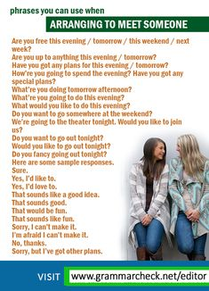 Questions and phrases you can use when arranging to meet someone:
