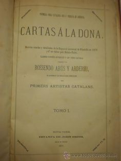 RARISIMO LIBRO. CARTAS A LA DONA. ROSSENDO ARUS Y ARDERIU. NUEVA YORK 1877. VER DESCRIPCION