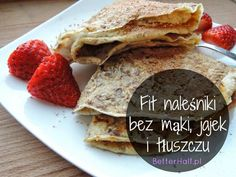 Fitblog. Odchudzanie, zdrowe żywienie, dietetyczne przepisy, motywacja.: Naleśniki light - bez mąki, jajek i tłuszczu! Raw Food Recipes, Low Carb Recipes, Sweet Recipes, Cooking Recipes, Good Food, Yummy Food, Food Allergies, No Cook Meals, Food Inspiration