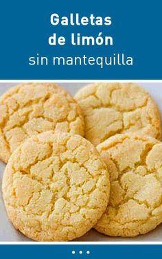 #galletas #limón #sinmantequilla Cookie Desserts, Cookie Recipes, Dessert Recipes, Delicious Desserts, Yummy Food, Pan Dulce, Sin Gluten, Kitchen Recipes, Love Food