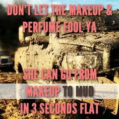 Makeup to mud.