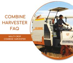 Read Some Important FAQ and Its answer about combine harvester. Harvest Corn, Agriculture Machine, Combine Harvester