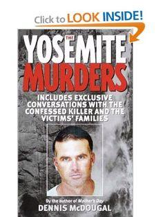 The Yosemite Murders (True Crime): Dennis McDougal