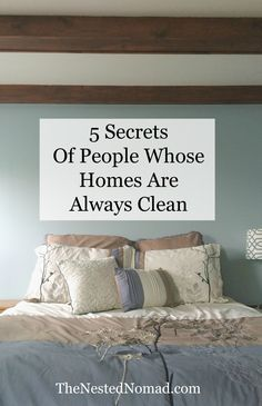 Hint: They don't spend hours and hours cleaning. Less stuff, less clutter, less mess.