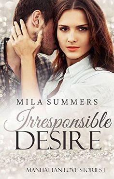 Irresponsible Desire: Manhattan Love Stories 1 von Mila S... https://www.amazon.de/dp/B01HY03QYU/ref=cm_sw_r_pi_dp_jKtJxbC7RWNGJ