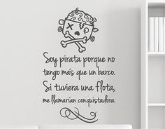 """#Decoración de #paredes con #vinilosadhesivos  """"Soy pirata porque no tengo más que un barco. Si tuviera una flota, me llamarían conquistadora"""""""