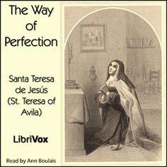 The Way of Perfection : Santa Teresa de Jesus (Avila) : Free Download & Streaming : Internet Archive