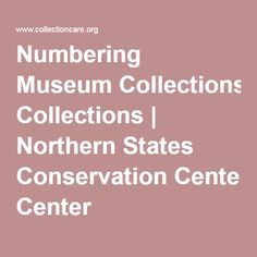 Numbering Museum Collections   Northern States Conservation Center