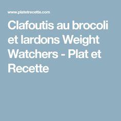 Clafoutis au brocoli et lardons Weight Watchers - Plat et Recette
