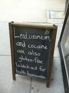 Lead, Uranium and Cocaine are also gluten-free.  Watch out for health buzzwords.  #health #gluten-free #buzzwords