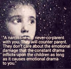 They don't care about their children. They care about inflicting emotional trauma on you, oblivious and careless of the emotional abuse inflicted on their very own child(ren).