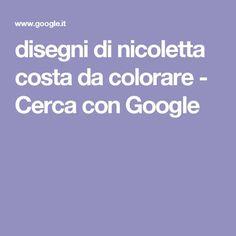 disegni di nicoletta costa da colorare - Cerca con Google