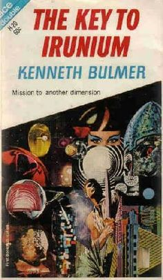 Kenneth Bulmer, The Key to Irunium, 1967