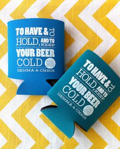 To Have and To Hold and Keep Your Beer Cold Wedding Coolies, funny wedding can coolers, gold wedding favor qty) Cold Wedding, Beer Wedding, Custom Wedding Favours, Wedding Koozies, Wedding Humor, Dream Wedding, Wedding Wishes, Personalized Wedding, Wedding Table