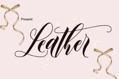 http://The Leather font is a fun, elegant handwritten font that comes with loads of extra characters.