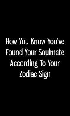 How You Know You've Found Your Soulmate According To Your Zodiac Sign How To Find Soulmate, Finding Your Soulmate, Zodiac Horoscope, Astrology, Casual Relationship, Chinese Zodiac Signs, Go Getter, Roof Repair, Personal Goals