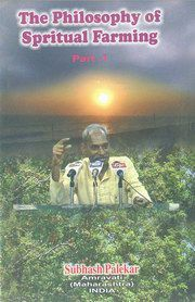 The Philosophy of Spiritual Farming - Volume I, Subhash Palekar, ENVIRONMENT Books, Vedic Books