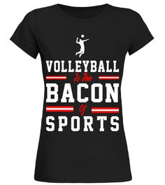 ac788d868 Volleyball is the Bacon of Sports Funny Shirt Gifts . Special Offer, not  available