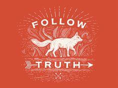 Follow Truth / Motto Art -Jonathan Schubert