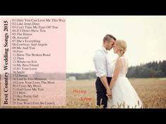 Best Country Wedding Songs 2015    Country Love Songs For Wedding. Love you too !Grandpa Dan/Danny O