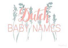 101 Baby Names You'll Love from Around the World | Dutch Baby Names