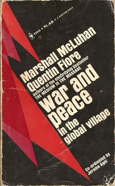 Marshall McLuhan & Quentin Fiore - War and Peace in the Global Village (1968)
