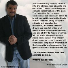 Neil deGrasse Tyson on Climate Change and the environment. - quote via @Media Matters  #Cosmos