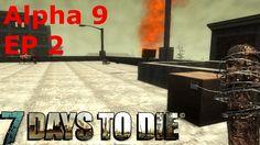 7 Days to Die Multiplayer (Alpha 9) - EP2