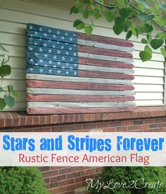 Stars and Stripes Forever, Rustic Fence American Flag From My Love 2 CreateStars and Stripes Forever Patriotic Crafts, July Crafts, Patriotic Party, Americana Crafts, Weekender, Diy Fence, Fence Ideas, Pallet Ideas, Patio Ideas