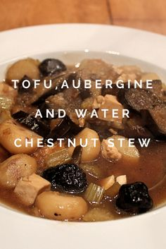 Tofu, aubergine and water chestnut stew - asian style and vegan | From Plate to Pen