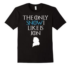 Christmas T-shirt - The Only Snow I Like Is Jon Game Of Thrones shirt