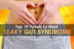 Top 10 Foods to Heal Leaky Gut Syndrome