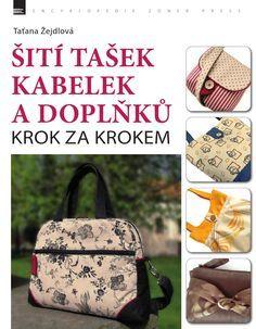 Šití tašek, kabelek a doplňků Handbag Patterns, Textiles, Cool Things To Make, Sewing Tutorials, Fabric Crafts, Drawstring Backpack, Tatting, Fashion Backpack, Messenger Bag