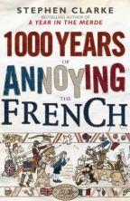 "(O) ""1000 Years of Annoying the French"" by Stephen Clarke. I thoroughly enjoy this book and recommend it. It seems to be historically accurate and reasonably balanced, but it takes a somewhat light-hearted view, something like a spat between two cousins that actually like each other."