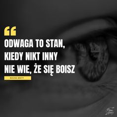 Odwaga to stan, kiedy nikt inny nie wie, że się boisz. In Other Words, Ehlers Danlos Syndrome, Everything And Nothing, Sentences, Best Quotes, Texts, Mindfulness, Inspirational Quotes, Thoughts