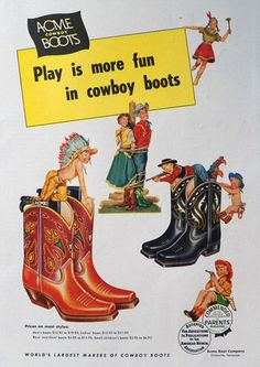 Original vintage magazine ad for Acme Cowboy Boots. Tagline or sample ad copy: Play is more fun in cowboy boots Publication Year: 1954 Approximate Ad Size (total, in inches): x 11 Condition: EX Vintage Western Wear, Vintage Cowgirl, Vintage Shoes, Vintage Ads, Vintage Posters, Vintage Outfits, Vintage Ephemera, Vintage Style, Old Advertisements
