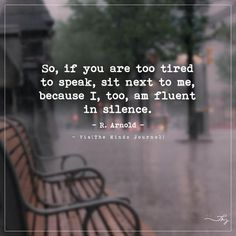 So, if you are too tired to speak, sit next to me - http://themindsjournal.com/so-if-you-are-too-tired-to-speak-sit-next-to-me/