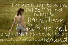 Not Ready to Make Nice - Dixie Chicks def how I feel right now