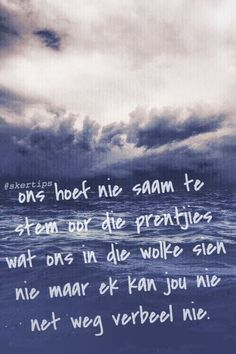 Ons hoef nie saam re stem . Afrikaanse Quotes, Captions, Qoutes, Sexy, Funny, Clouds, Summer, Quotations, Quotes