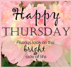 Happy Thursday Look On The Bright Side Of Things Pictures, Photos, and Images for Facebook, Tumblr, Pinterest, and Twitter