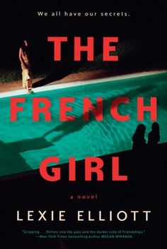 Read The French Girl psychological thriller book by Lexie Elliott . I Know What You Did Last Summer meets the French countryside in this exhilarating psychological suspense novel about a Best Psychological Thrillers Books, Good Books, Books To Read, Beach Reading, Reading Den, Thriller Books, Mystery Thriller, Book Jacket, Karen