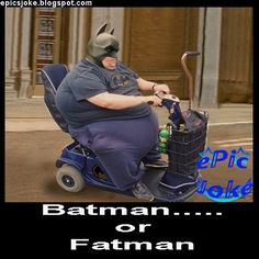 Batman has lost the key to the gym,and here it is Fatman. See also Santa Claus is busy Don't Worry Fat Man, Don't Worry, Baby Strollers, Jokes, Humor, Children, Funny, Baby Prams, Young Children